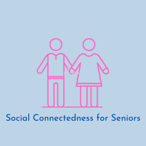 Facilitating Social Connectedness with Seniors: The CONNECTORS Project